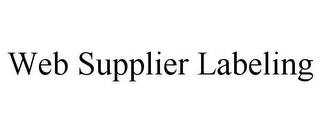 mark for WEB SUPPLIER LABELING, trademark #85644732