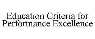 mark for EDUCATION CRITERIA FOR PERFORMANCE EXCELLENCE, trademark #85644787