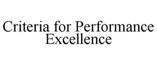 mark for CRITERIA FOR PERFORMANCE EXCELLENCE, trademark #85644833