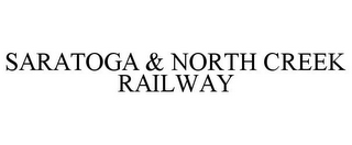 mark for SARATOGA & NORTH CREEK RAILWAY, trademark #85645117