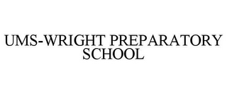 mark for UMS-WRIGHT PREPARATORY SCHOOL, trademark #85645520