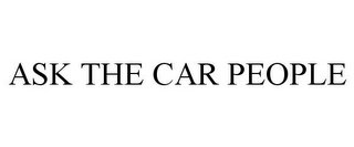 mark for ASK THE CAR PEOPLE, trademark #85645574