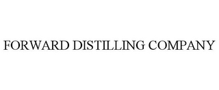 mark for FORWARD DISTILLING COMPANY, trademark #85645686