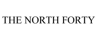 mark for THE NORTH FORTY, trademark #85645737