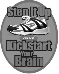 mark for STEP IT UP AND KICKSTART YOUR BRAIN, trademark #85645872