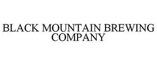 mark for BLACK MOUNTAIN BREWING COMPANY, trademark #85645907