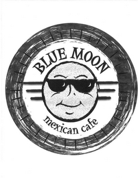 mark for BLUE MOON MEXICAN CAFE, trademark #85646153