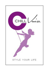 mark for CHILL VENICE STYLE YOUR LIFE, trademark #85646203