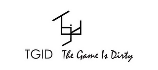 mark for TGID TGID THE GAME IS DIRTY, trademark #85646619