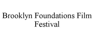 mark for BROOKLYN FOUNDATIONS FILM FESTIVAL, trademark #85646961
