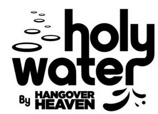 mark for HOLY WATER BY HANGOVER HEAVEN, trademark #85646976