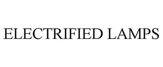 mark for ELECTRIFIED LAMPS, trademark #85647045