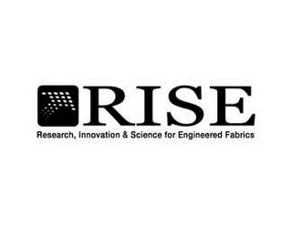 mark for RISE RESEARCH, INNOVATION & SCIENCE FORENGINEERED FABRICS, trademark #85647171