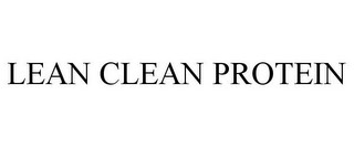 mark for LEAN CLEAN PROTEIN, trademark #85647216