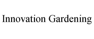 mark for INNOVATION GARDENING, trademark #85647220