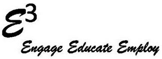 mark for E3 ENGAGE EDUCATE EMPLOY, trademark #85647936
