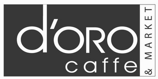mark for D'ORO CAFFE & MARKET, trademark #85648052