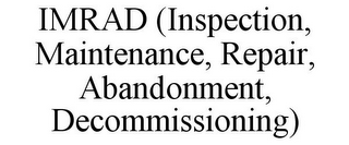 mark for IMRAD (INSPECTION, MAINTENANCE, REPAIR, ABANDONMENT, DECOMMISSIONING), trademark #85648406