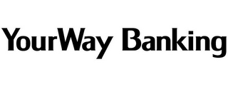 mark for YOURWAY BANKING, trademark #85648434