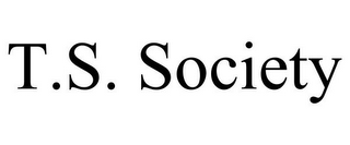 mark for T.S. SOCIETY, trademark #85648474