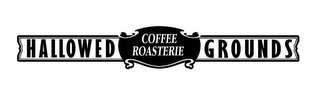 mark for HALLOWED GROUNDS COFFEE ROASTERIE, trademark #85648598