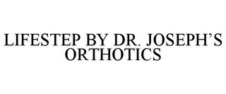 mark for LIFESTEP BY DR. JOSEPH'S ORTHOTICS, trademark #85648659