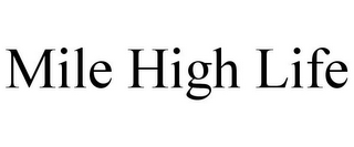 mark for MILE HIGH LIFE, trademark #85648911