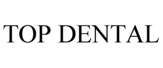 mark for TOP DENTAL, trademark #85648946
