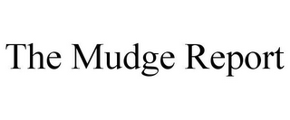 mark for THE MUDGE REPORT, trademark #85649073