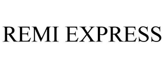 mark for REMI EXPRESS, trademark #85649402