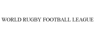 mark for WORLD RUGBY FOOTBALL LEAGUE, trademark #85649645