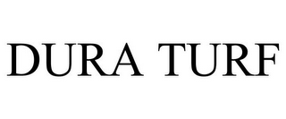 mark for DURA TURF, trademark #85649961