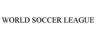 mark for WORLD SOCCER LEAGUE, trademark #85649969