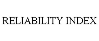 mark for RELIABILITY INDEX, trademark #85650029