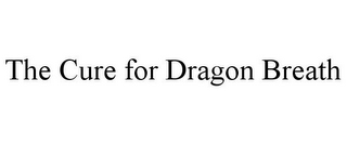 mark for THE CURE FOR DRAGON BREATH, trademark #85650207