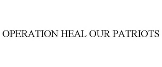 mark for OPERATION HEAL OUR PATRIOTS, trademark #85650389