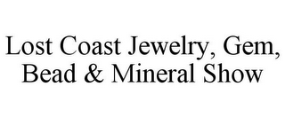 mark for LOST COAST JEWELRY, GEM, BEAD & MINERALSHOW, trademark #85650434