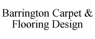 mark for BARRINGTON CARPET & FLOORING DESIGN, trademark #85650506