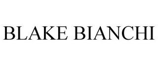 mark for BLAKE BIANCHI, trademark #85650509