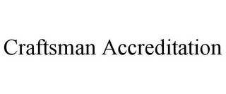 mark for CRAFTSMAN ACCREDITATION, trademark #85650697