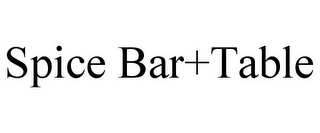 mark for SPICE BAR+TABLE, trademark #85650978