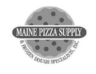 mark for MAINE PIZZA SUPPLY & FROZEN DOUGH SPECIALISTS, INC., trademark #85651548