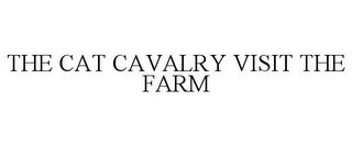 mark for THE CAT CAVALRY VISIT THE FARM, trademark #85651757