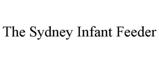 mark for THE SYDNEY INFANT FEEDER, trademark #85652012