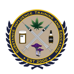 mark for SUBSTANCE INFLUENCE TRAINING AND EDUCATION ·EST 2000· RX XXX, trademark #85652063