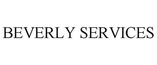 mark for BEVERLY SERVICES, trademark #85652266