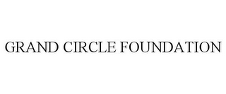 mark for GRAND CIRCLE FOUNDATION, trademark #85652670