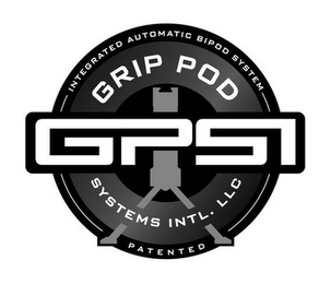 mark for INTEGRATED AUTOMATIC BIPOD SYSTEM GRIP POD GPSI SYSTEMS INTL. LLC PATENTED, trademark #85652897