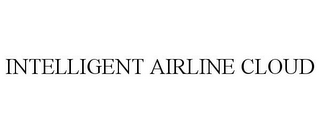 mark for INTELLIGENT AIRLINE CLOUD, trademark #85652934