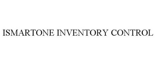 mark for ISMARTONE INVENTORY CONTROL, trademark #85652968